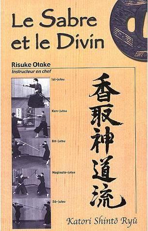 Le sabre et divin integral katori shinto ryu